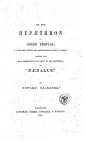 "On the Hypaethron or greek temples: A paper read before the archaeological society of Berlin together with some observations in reply to the reviewers of ""Daedalus"""