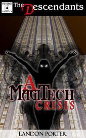 A MagiTech Crisis