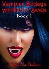 Vampier Bedags Weerwolf Snags Boek 1