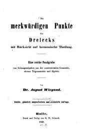 """""""Die"""" merkwürdigen Punkte des Dreiecks mit Rücksicht auf harmonische Theilung (etc.) 2. verm. Aufl"""