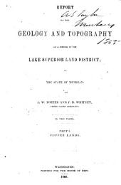 Report on the Geology and Topography of a Portion of the Lake Superior Land District in the State of Michigan: Copper lands