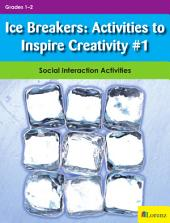 Ice Breakers: Activities to Inspire Creativity #1: Social Interaction Activities