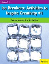 Ice Breakers: Activities to Inspire Creativity #1: Social Interaction Activities