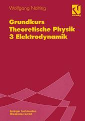 Grundkurs Theoretische Physik: 3 Elektrodynamik, Ausgabe 5