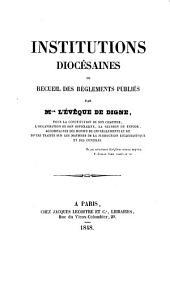 Institutions diocésaines ou Recueil des règlements: Volume2