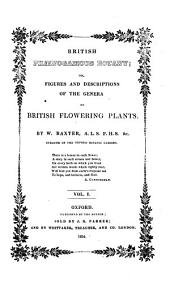 British Phænogamous Botany;: Or, Figures and Descriptions of the Genera of British Flowering Plants, Volumes 1-2