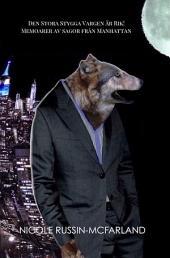 Den Stora Stygga Vargen är Rik! Memoarer av sagor från Manhattan