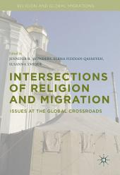 Intersections of Religion and Migration: Issues at the Global Crossroads