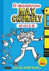El desastroso Max Crumbly. Qué asco de día: Max Crumbly 1