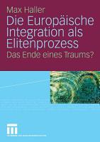 Die Europ  ische Integration als Elitenprozess PDF