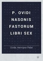 P  Ovidi Nasonis Fastorum libri sex PDF