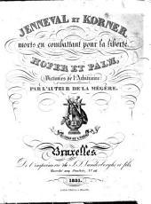 Jenneval et Körner: morts en combattant pour la liberté ; Hofer et Palm, victimes de l'arbitraire