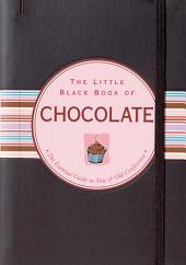 The Little Black Book of Chocolate: The Essential Guide to New & Old Confections