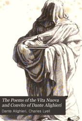 The Poems of the Vita Nuova and Convito of Dante Alighieri