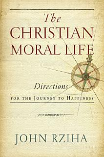 The Christian Moral Life Book