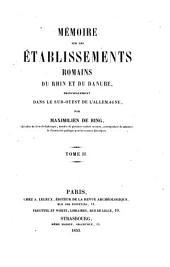 Mémoire sur les établissements romains du Rhin et du Danube: principalement dans le sud-ouest de L'Allemagne, Volume1