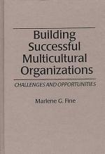 Building Successful Multicultural Organizations