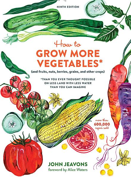 Download How to Grow More Vegetables  Ninth Edition Book