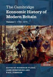 The Cambridge Economic History of Modern Britain  Volume 1  Industrialisation  1700   1870 PDF