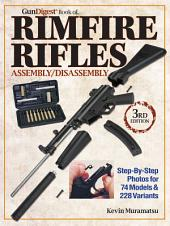 Gun Digest Book of Rimfire Rifles Assembly/Disassembly: Edition 3