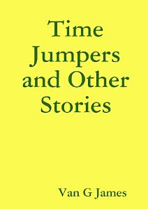 Time Jumpers and Other Stories PDF