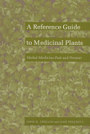 Herbal Medicine Past and Present: A reference guide to medicinal plants