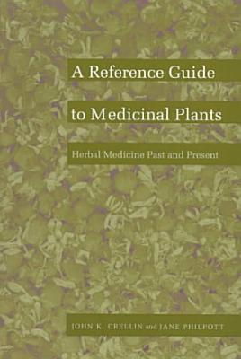 Herbal Medicine Past and Present  A reference guide to medicinal plants PDF