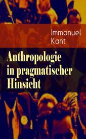 Anthropologie in pragmatischer Hinsicht (Vollständige Ausgabe): Naturlehre des Menschen