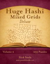 Huge Hashi Mixed Grids Deluxe - Volume 2 - 255 Puzzles