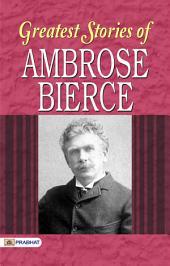 Greatest Stories of Ambrose Bierce
