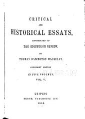 Critical and Historical Essays: Diary and letters of Madam d'Arblay. The life and writings of Addison. The Earl of Chatham. Index