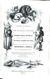 A Natural History of Quadrupeds and Other Mammiferous Animals: Comprising a Description of the Class Mammalia