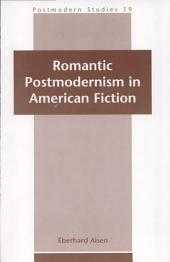Romantic Postmodernism in American Fiction