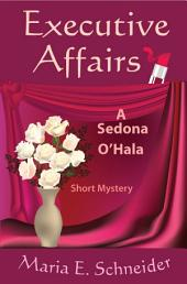 Executive Affairs: A Sedona O'Hala Mystery