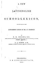 A New Latin-English School-lexicon: On the Basis of the Latin-German Lexicon of Dr. C.F. Ingerslev