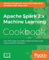 Apache Spark 2 x Machine Learning Cookbook PDF