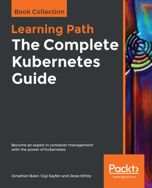 The Complete Kubernetes Guide PDF