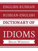 English-Russian/Russian-English Dictionary of Idioms