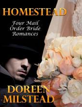 Homestead: Four Mail Order Bride Romances