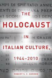 The Holocaust in Italian Culture, 1944–2010