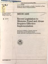 Medicare: Recent Legislation to Minimize Fraud and Abuse Requires Effective Implementation : Statement of William J. Scanlon, Director, Health Financing and Systems Issues, Health, Education, and Human Services Division, Before the Subcommittee on Health, Committee on Ways and Means, House of Representatives