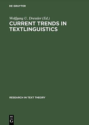 Current Trends in Textlinguistics PDF