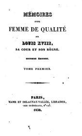 Mémoires d'une femme de qualité sur Louis XVIII: sa cour et son règne
