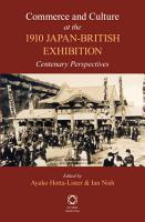 Commerce and Culture at the 1910 Japan British Exhibition  Centenary Perspectives PDF