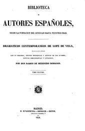 Dramáticos contemporáneos a Lope de Vega: colección escogida y ordenada, con un discurso, apuntes biográficos y críticos de los autores, noticias bibliográficas y catálogos
