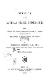 Revision of the Natural Order Hederaceae: Being a Reprint, with Numerous Additions and Corrections, of a Series of Papers Published in the 'Journal of Botany', British and Foreign
