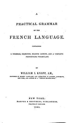 A Practical Grammar of the French Language PDF