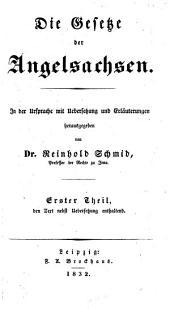 Die Gesetze der Angelsachsen: In der Ursprache mit Übersetzung und Erläuterungen