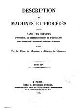 Description des machines et procédés spécifiés dans les brevets d'invention, de perfectionnement et d'importation dont la durée est expirée, et dans ceux dont la déchéance a été prononcée: Volume45,Numéros4920à5080