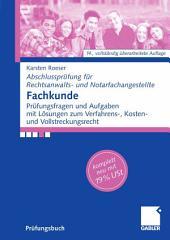 Fachkunde: Prüfungsfragen und Aufgaben mit Lösungen zum Verfahrens-, Kosten- und Vollstreckungsrecht, Ausgabe 14